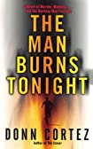 The Man Burns Tonight by Donn Cortez