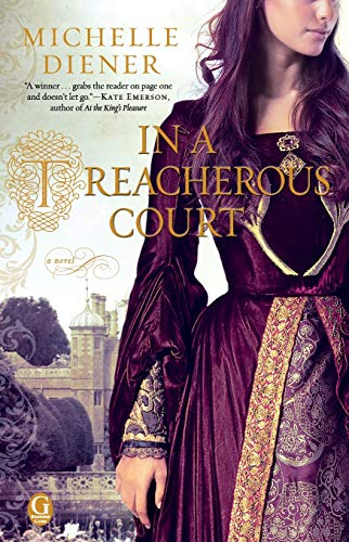 In A Treacherous Court by Michelle Diener - a woman from the nose down in a rich brocade dress in front of a castle.