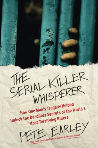 PDF The Serial Killer Whisperer How One Man s Tragedy Helped Unlock the Deadliest Secrets of the World s Most Terrifying Killers
