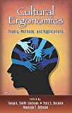 Cultural ergonomics : theory, methods, and applications