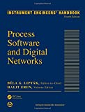 Instrument engineers' handbook. Volume III, Process software and digital networks [electronic resource].