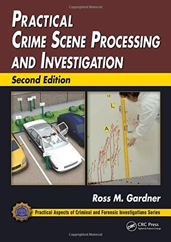 PDF Practical Crime Scene Processing and Investigation Second Edition Practical Aspects of Criminal and Forensic Investigations
