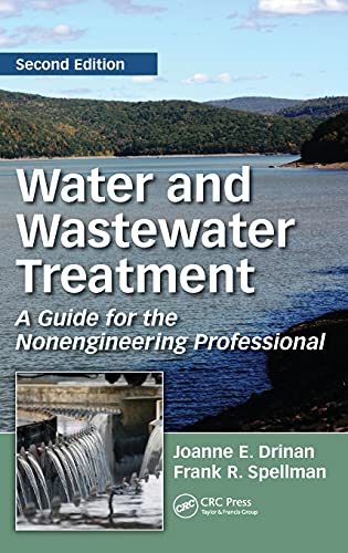 Water and Wastewater Treatment: A Guide for the Nonengineering Professional, Second Edition, Drinan, Joanne E.; Spellman, Frank