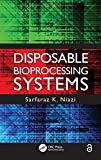 Disposable bioprocessing systems [electronic resource]