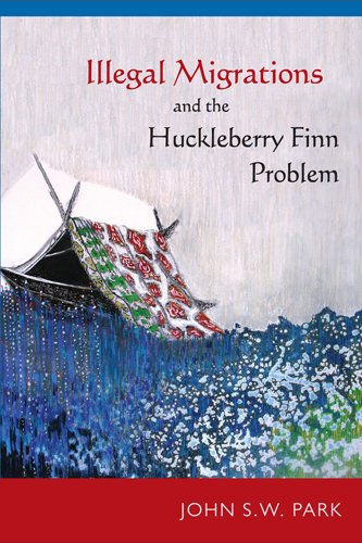 Illegal Migrations and the Huckleberry Finn Problem, Park, John S W