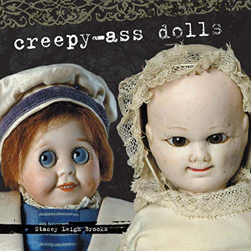 Diary of Creepy-Ass Dolls, Stacey Leigh Brooks