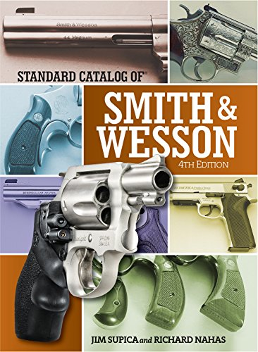 Standard Catalog of Smith & Wesson (Standard Catalog of Smith and Wesson) - Jim Supica, Richard Nahas