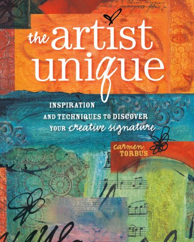 The Artist Unique: Discovering Your Creative Signature Through Inspiration and Techniques