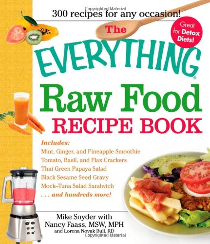 The Everything Raw Food Recipe Book (Everything (Cooking))