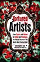 Tortured Artists: From Picasso and Monroe to Warhol and Winehouse, the Twisted Secrets of the World's Most Creative Minds