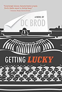 Getting Lucky by D. C. Brod