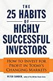Buy The 25 Habits of Highly Successful Investors: How to Invest for Profit in Today's Changing Markets from Amazon