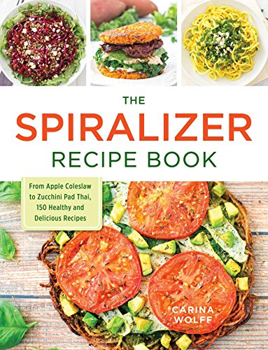 Pdf the spiralizer recipe book from apple coleslaw to zucchini pad pdf the spiralizer recipe book from apple coleslaw to zucchini pad thai 150 healthy and delicious recipes free ebooks download ebookee forumfinder Gallery