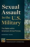 Sexual Assault in the U.S. Military: The Battle within America\