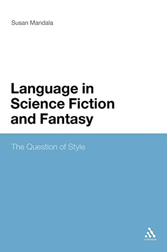 The Language in Science Fiction and Fantasy: The Question of Style - Susan Mandala