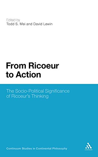 PDF From Ricoeur to Action The Socio Political Significance of Ricoeur s Thinking Bloomsbury Studies in Continental Philosophy