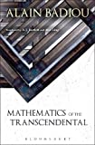 Mathematics of the Transcendental, Alain Badiou, ISBN: 1441189246