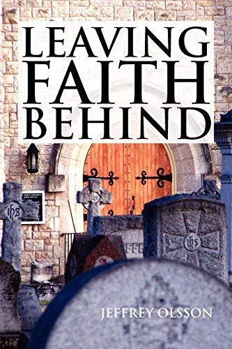 Leaving Faith Behind, by Olsson, Jeffrey