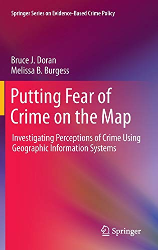 PDF Putting Fear of Crime on the Map Investigating Perceptions of Crime Using Geographic Information Systems Springer Series on Evidence Based Crime Policy