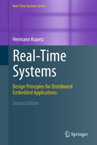 Real-Time Systems: Design Principles for Distributed Embedded Applications (Real-Time Systems Series) - Hermann Kopetz
