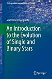 cover of An Introduction to the Evolution of Single and Binary Stars.