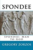 Spondee : Man offers to Gods