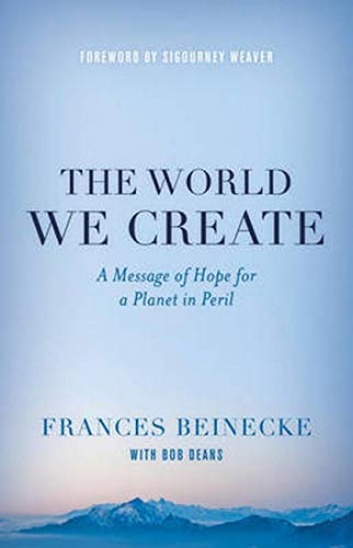 PDF The World We Create A Message of Hope for a Planet in Peril