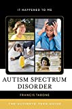 Autism Spectrum Disorder: The Ultimate Teen Guide (It Happened to Me)