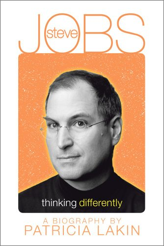 Steve Jobs: Thinking Differently - Patricia Lakin