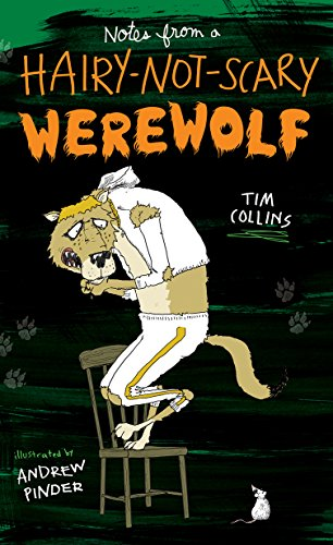 Notes from a Hairy-Not-Scary Werewolf, Collins, Tim