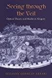 Seeing through the veil : optical theory and medieval allegory | Akbari, Suzanne - Auteur