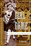 The Girl and the Game: A History of Women's Sport in Canada