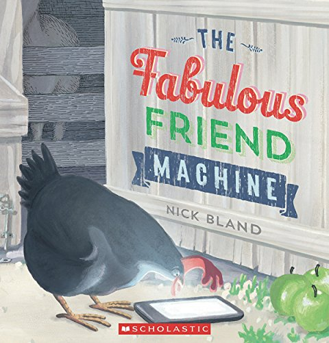 The fabulous friend machine / written and illustrated by Nick Bland.
