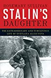 Cover Image of Stalin's Daughter: The Extraordinary and Tumultuous Life of Svetlana Alliluyeva by Rosemary Sullivan published by HarperCollins Publishers