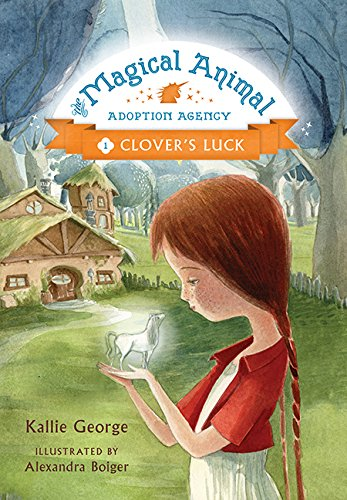Magical Animal Adoption Agency. 2, The enchanted egg / by Kallie George ; illustrated by Alexandra Boiger.