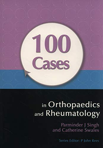 100 CASES IN ORTHOPAEDICS AND RHEUMATOLOGY, 1ED
