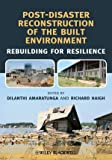 Post-disaster reconstruction of the built environment [electronic resource] : rebuilding for resilience
