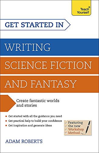 Get Started Writing Science Fiction and Fantasy: A Teach Yourself Guide (Teach Yourself: Writing) - Adam Roberts