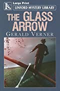 The Glass Arrow by Gerald Verner
