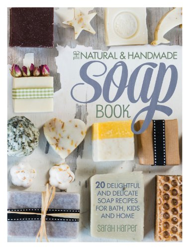 Pdf fw media david and charles the natural and handmade soap book author sarah harper category do it yourself language english page 128 isbn 1446304175 isbn13 9781446304174 solutioingenieria Image collections