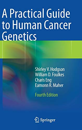 A PRACTICAL GUIDE TO HUMAN CANCER GENETICS, 4E  (HB)