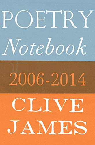 Poetry Notebook: 2006-2014, James, Clive