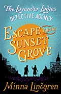 Escape from Sunset Grove by Minna Lindgren
