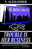 Trouble Is Her Business by V. Alexander