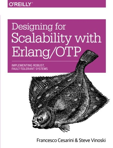 651. Designing for Scalability with Erlang/OTP: Implement Robust, Fault-Tolerant Systems
