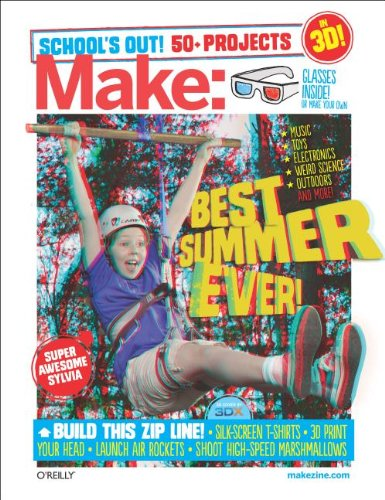 Make: School's Out Summer Fun Guide, MAKE, The Editors of
