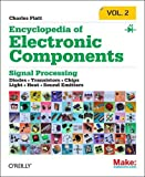 Encyclopedia of Electronic Components Volume 2: LEDs, LCDs, Audio, Thyristors, Digital Logic, and Amplification
