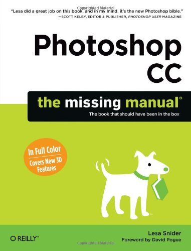 Photoshop CC: The Missing Manual - Lesa Snider