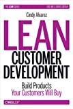 Buy Lean Customer Development: Building Products Your Customers Will Buy from Amazon