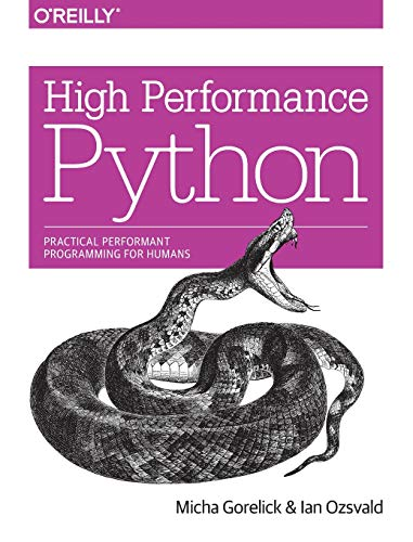 High Performance Python: Practical Performant Programming for Humans - Micha Gorelick, Ian Ozsvald